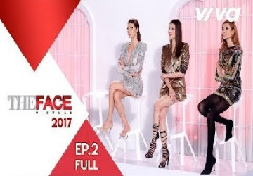 The Face Vietnam 2017| Tập 2 Full