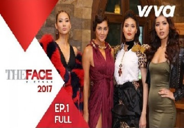 The Face Vietnam 2017| Tập 1 Full